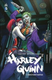 Harley Quinn -1- Complètement marteau