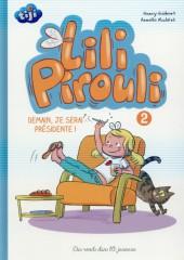 Lili Pirouli -2- Demain, je serai présidente !