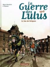 La guerre des Lulus -3- 1916 - Le tas de briques