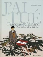 J'ai tué -2- J'ai tué - François-Ferdinand, Archiduc d'Autriche