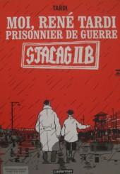 Moi René Tardi, prisonnier de guerre au Stalag IIB -1HC- Moi rené tardi, prisionner de guerre au stalg iib