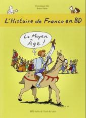 L'histoire de france en bd (mille bulles de l'école des loisirs) -3- Le Moyen-Âge !