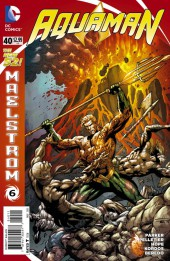Aquaman (2011) -40- Maelstrom, Part 6: The Edge of the World