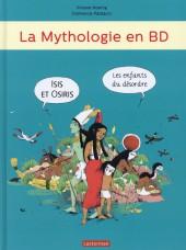 La mythologie en BD -3- Isis et Osiris, les enfants du désordre