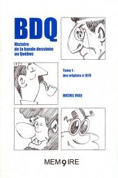BDQ -2- Histoire de la bande dessinée au Québec - Tome 1 : des origines à 1979