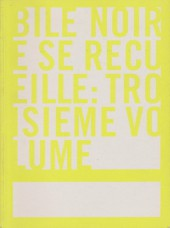 Bile noire -INT03- Bile noire se recueille: troisième volume