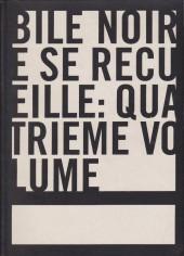 Bile noire -INT04- Bile noire se recueille: quatrième volume