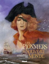 Les pionniers du Nouveau Monde -INT4- L'intégrale - Tomes 13 à 16