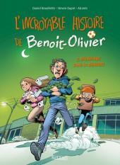 L'incroyable Histoire de Benoit-Olivier -2- Bienvenue dans la chnoute