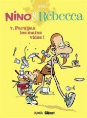 Nino et Rébecca -7- Pars pas les mains vides !