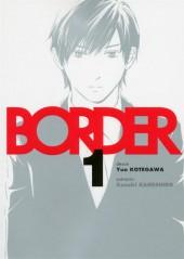 Border (Kotegawa) -1- Tome 1
