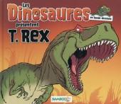 Les dinosaures en bande dessinée -HS- Les Dinosaures en bande dessinée présentent T. Rex
