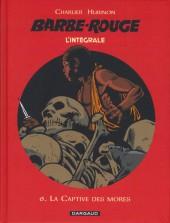 Barbe-Rouge (L'intégrale - Nouvelle édition) -6- La captive des mores