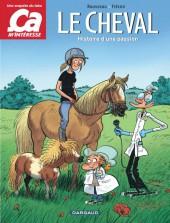 Ça m'intéresse (Enquête du labo/Enquête Spéciale) -2- Le Cheval - Histoire d'une passion