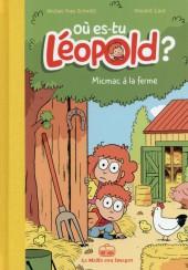 Où es-tu Léopold ? -53- Micmac à la ferme