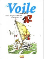 Illustré (Le Petit) (La Sirène / Soleil Productions / Elcy) -a- La Voile illustrée de A à Z