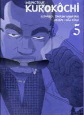 Inspecteur Kurokôchi -5- Tome 5