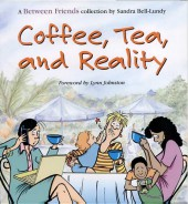 Between Friends -1- Coffee, Tea, and Reality: A Between Friends Collection