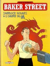 Baker Street (Veys/Barral) -4- Sherlock Holmes et l'Ombre du M