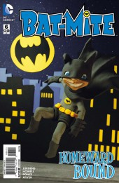 Bat-Mite (2015) -6- Home Is Where The Cape is
