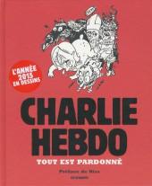 Charlie Hebdo - Une année de dessins -2015- Tout est pardonné - L'Année 2015 en dessins