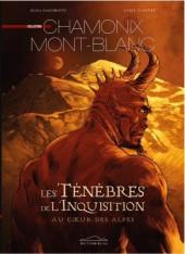 Chamonix Mont-Blanc -5- Les Ténèbres de l'Inquisition au cœur des Alpes