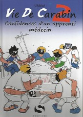 Vie de Carabin -2- Confidences d'un apprenti médecin