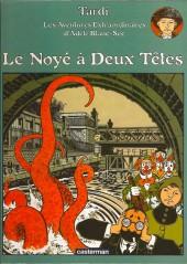 Adèle Blanc-Sec (Les Aventures Extraordinaires d') -6b00- Le noyé à deux têtes