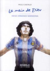 La main de Dieu (Castaldi) - La main de Dieu - Diego Armando Maradona