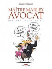 Maître Marley avocat -2- Que justice soit fête !