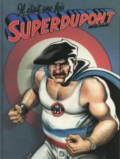 SuperDupont -HS3- Il était une fois Superdupont