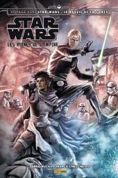 Star Wars - Voyage vers Star Wars : Le Réveil de la Force - Les ruines de l'Empire