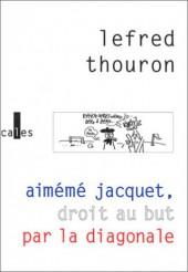 Aimémé Jacquet, droit au but par la diagonale - Tome 1