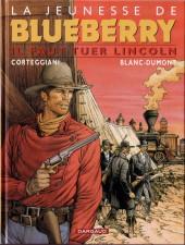 Blueberry (La Jeunesse de) -13- Il faut tuer Lincoln
