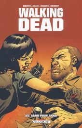 Walking Dead -25- Sang pour sang