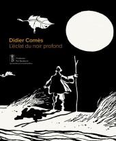 (AUT) Comès -4- Didier Comès. L'éclat du noir profond