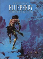 Blueberry -12d03- Le spectre aux balles d'or