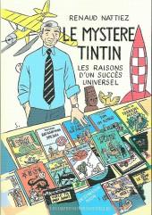Tintin - Divers - Le mystère Tintin : Les raisons d'un succès universel