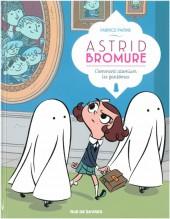 Astrid Bromure -2- Comment atomiser les fantômes