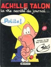 Achille Talon -33b93- Achille Talon et la vie secrète du journal... Polite !