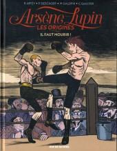Arsène Lupin - Les origines -3- Il faut mourir !