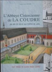 L'abbaye Cistercienne de La Coudre - L'Abbaye Cistercienne de La Coudre - 200 ans de veille aux portes de Laval
