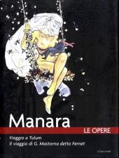 Manara (Le Opere) -1- Viaggio a Tulum - Il viaggio di G. Mastoma detto Fernet