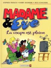 Madame et Eve -3- La coupe est pleine