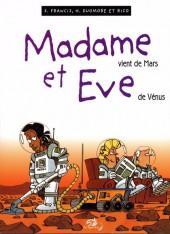 Madame et Eve -6- Madame vient de Mars et Eve de Vénus