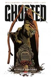 Ghosted -4- Ville fantôme