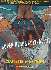 Man, super héros polyvalent -1- Man, Super Héros Polyvalent