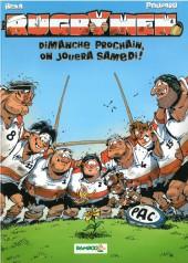 Les rugbymen -4a2007- Dimanche prochain, on jouera samedi !
