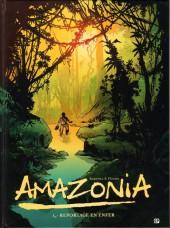 Amazonia -1- Reportage en enfer