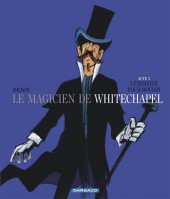 Le magicien de Whitechapel -3- L'éternité pour mourir